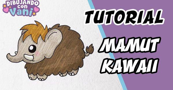 Como Dibujar Un Mamut Kawaii Dibujos Faciles Paso A Paso Draw Mammoth Como Dibujar Dibujos Faciles Dibujos Kawaii