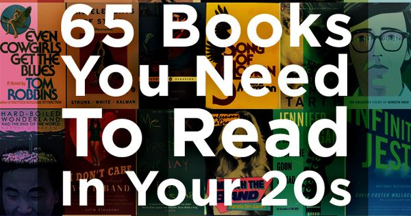 65 Books You Need To Read In Your 20s. I have such love/hate feelings about these