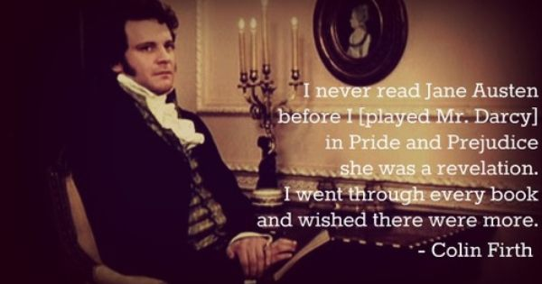 "Colin Firth on Jane Austen ""I never read Jane Austen ..."