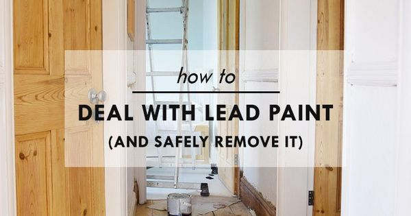How To Deal With Lead Paint House Paint Removal And