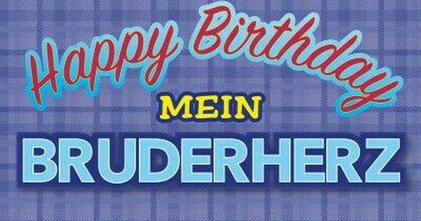 Geburtstagsgluckwunsche Geburtstagsgluckwunsche Alles Gute Zum Geburtstag Bruder Geburtstag Zitate