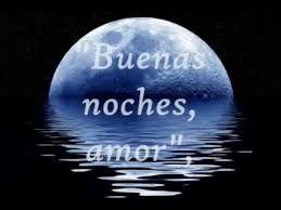 Resultado De Imagen Para Buenas Noches Amor Mio Imagenes De Buenas Noches Buenas Noches Amor Mio Buenas Noches