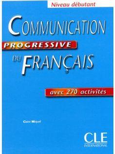 La Faculte Telecharger Gratuitement Communication Progressive Du Francais French Language Learning Learn French Teaching French