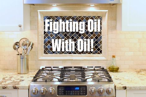 Fighting Oil With Oil remove greasy buildup on your stove hood and