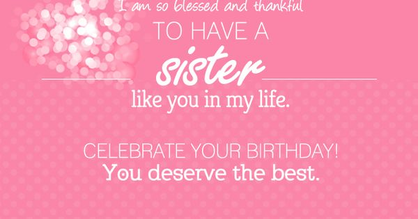 I Am So Blessed And Thankful To Have A Sister Like You In