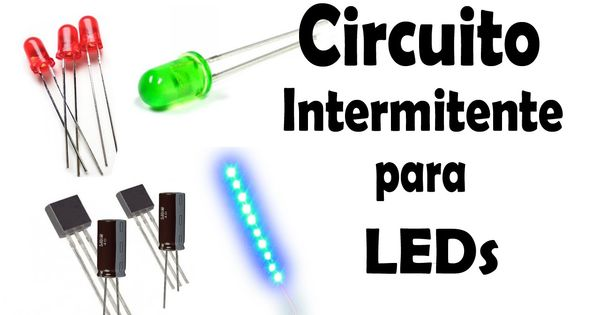 Circuito Led Intermitente : Cómo hacer un circuito intermitente para leds y tiras led