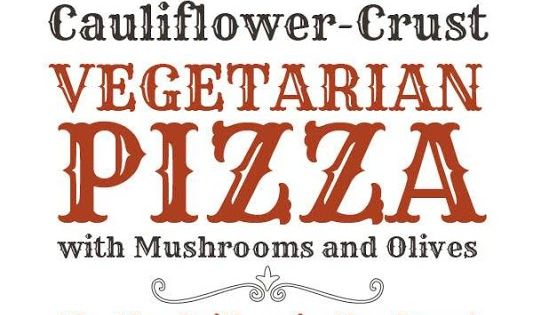 Cauliflower-Crust Vegetarian Pizza Recipe with Mushrooms ...