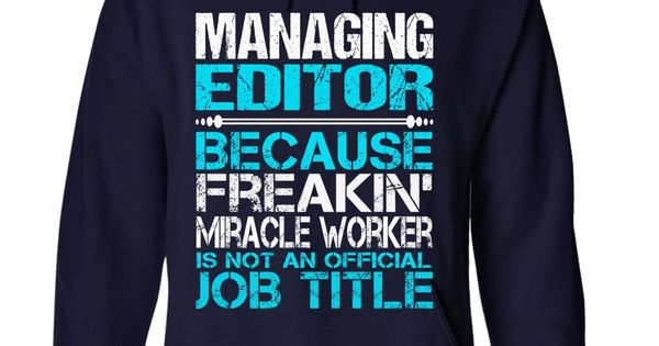 Awesome Tee For Managing Editor T-Shirts, Hoodies ADD TO CART - managing editor job description