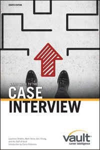 Vault Guide To The Case Interview 8th Edition Interview Interview Questions Hiring Process