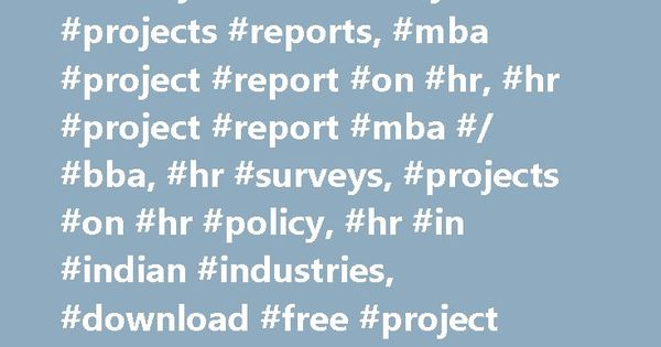 HR Projects- MBA Projects #hr #projects #reports, #mba #project - project report