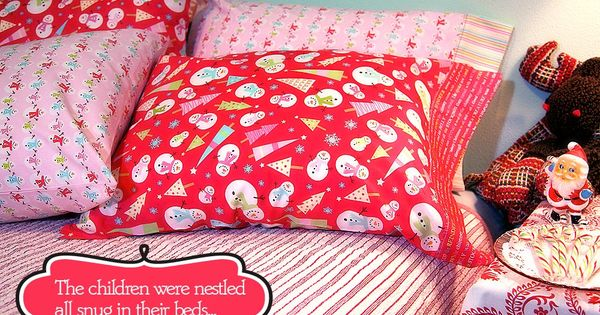 Pillowcases are easy and fast to make. You can mix and match