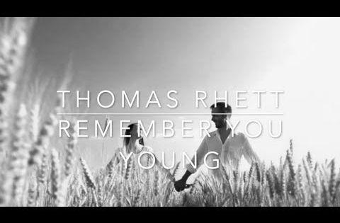 Thomas Rhett Remember You Young Lyrics Youtube Young Lyric Thomas Rhett Lyrics