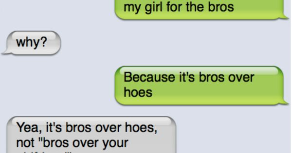 Bros over hoes