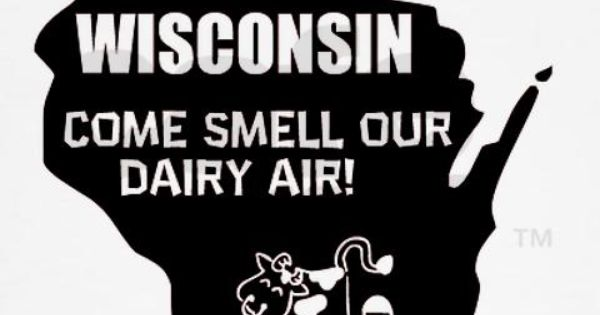 Wisconsin, the Dairy State!