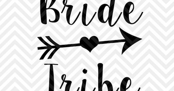 Bride Tribe Svg Cut File Wedding Vector By