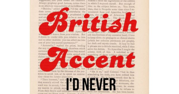 dictionary page print If I Had a BRITISH ACCENT I'd Never Shut