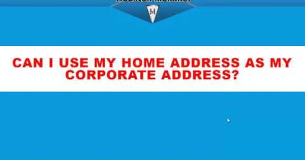 How To Use Your Home Address For Your Corporate Address Www
