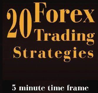 20 Forex Trading Strategies Collection 5 Min Time Frame