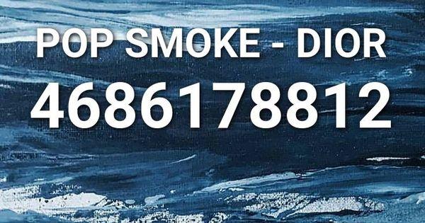 Pop Smoke Dior Roblox Id Roblox Music Codes In 2020 Rap