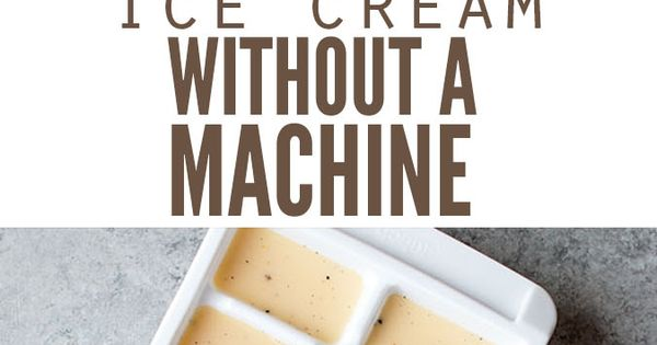 how to make creamy ice cream without machine