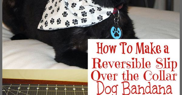How To Make A Reversible Slip Over The Collar Dog Bandana