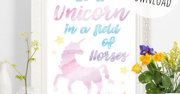 Canny image regarding be a unicorn in a field of horses free printable