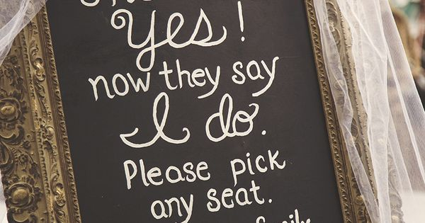 Quot She Said Yes Now They Say I Do Please Pick Any Seat We