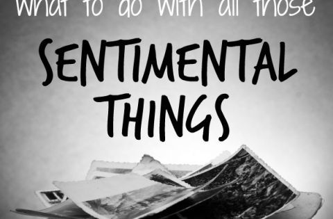 What To Do With All Those Sentimental Things Declutter