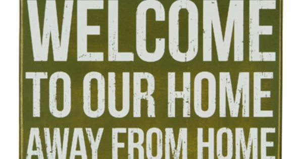 Welcome to our home away from home cabin box sign for Home away from home cabins