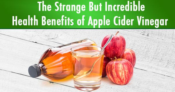 The Strange But Incredible Health Benefits Of Apple Cider Vinegar For Weight Loss Immunity And
