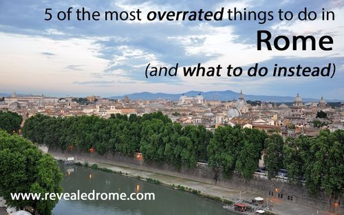 {Rome, Italy} 5 Of The Most Overrated Things To Do In Rome