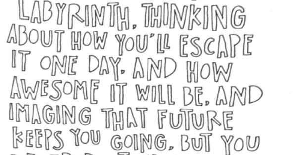 Looking For Alaska Quotes Labyrinth: Looking For Alaska Quote / John Green. I Think I Really