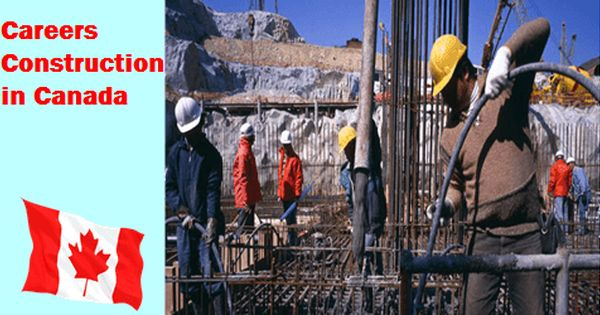 Careers Construction In Canada Construction Jobs Construction Canada