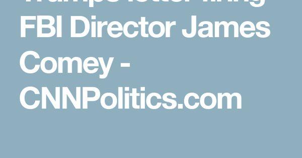 Trumpu0027s letter firing FBI Director James Comey - CNNPolitics - letter of firing