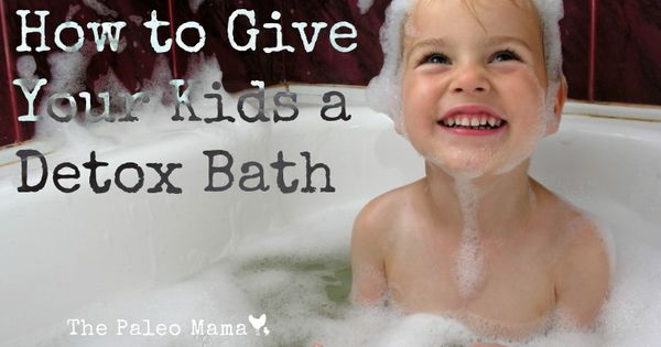 How To Give Your Kids A Detox Bath Sleep Salts And For Kids