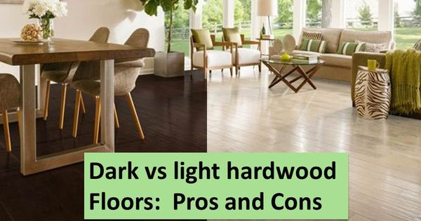 Dark floors vs light floors pros and cons light - Pros and cons of hardwood flooring ...