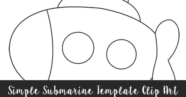 Free Simple Submarine Template - Clipart