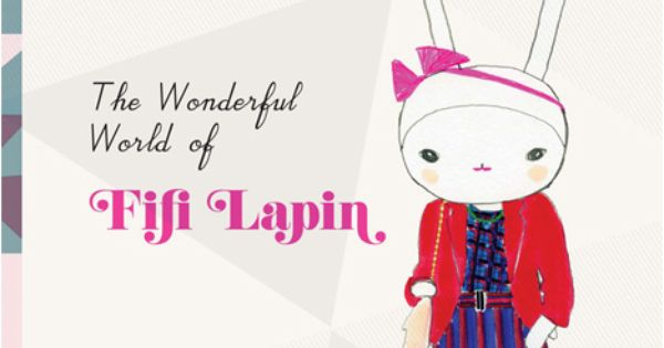 It S The Right Time For A New Reading List The Wonderful World Of Fifi Lapin Via Designbreak Fifi Lapin Style Secrets Wonders Of The World