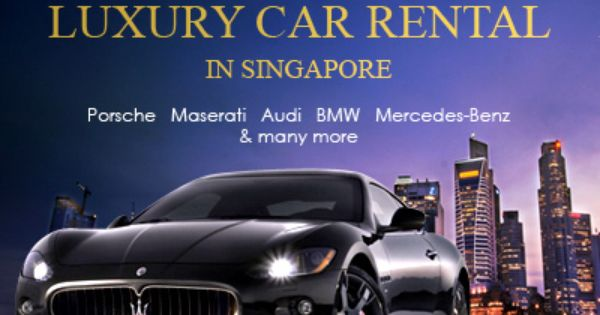Stunning Luxury Cars Available For Rental In Singapore At Www Easybook Com Cheap Car Rental Car Rental Car Hire