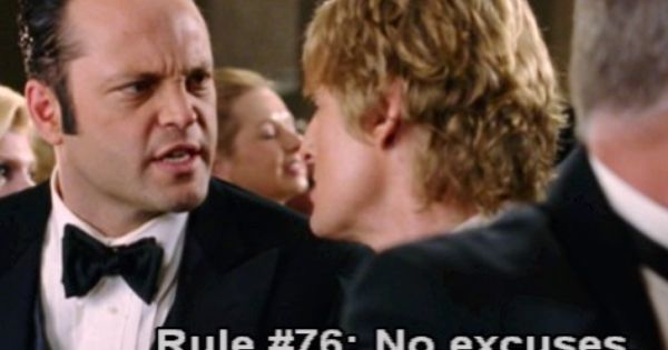 Rule 76 No Excuses Play Like A Champion Weddingcrashers Vincevaughn Owenwils Wedding Crashers Wedding Venues In Virginia Favorite Movie Quotes