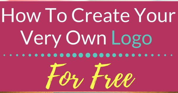 How to create your very own logo for free blogging and logos for Draw my own logo