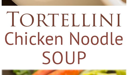 Tortellini Chicken Noodle Soup - this is so easy to make and