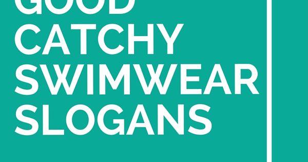 25 Good Catchy Swimwear Slogans Catchy Slogans