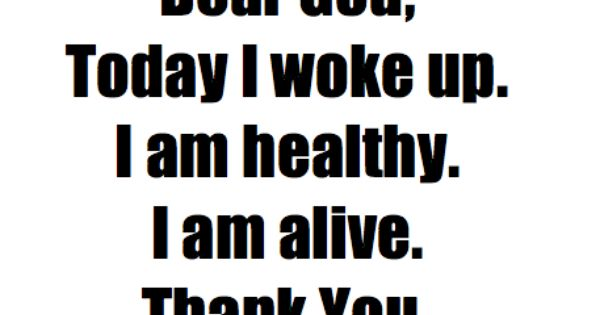 healthy living quotes | Dear god, today I woke up. | Top