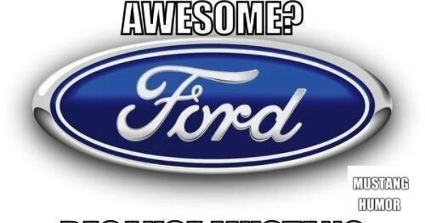 And Because Taurus Ford Go Further Ford Logo Ford Emblem Car Ford