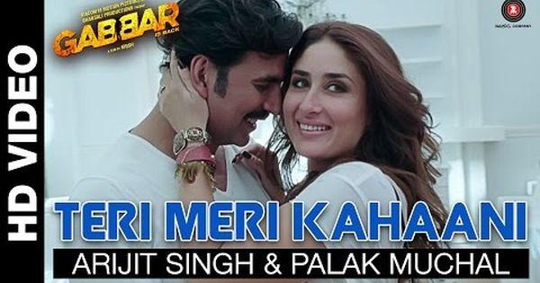Teri Meri Kahaani Gabbar Is Back Akshay Kumar Kareena Kapoor Arijit Singh Palak Muchal Bollywood Movie Songs Bollywood Music Latest Movie Songs