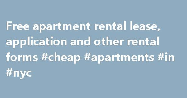 Free apartment rental lease, application and other rental forms - apartment rental application