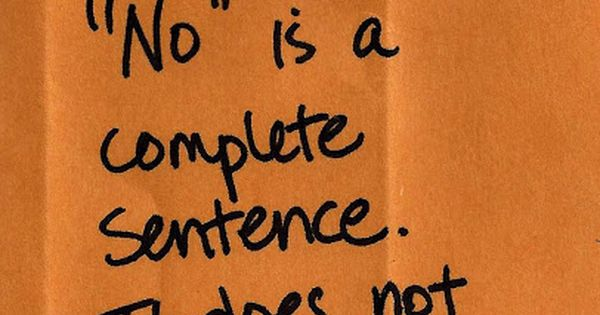 Yes! No is a complete sentence. You don't need to explain yourself.