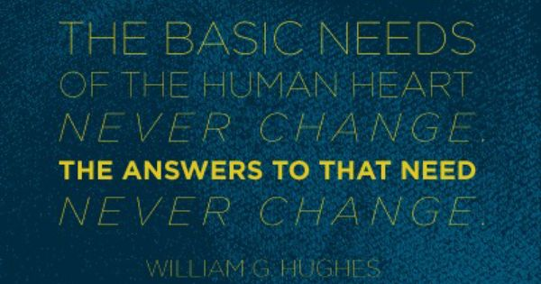 U0026quot The Basic Needs Of The Human Heart Never Change  The
