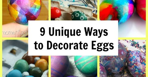 9 Unique Ways to Decorate Eggs for Easter. This well coming in